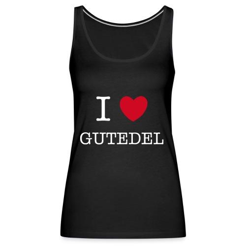 I LOVE GUTEDEL - Frauen Premium Tank Top