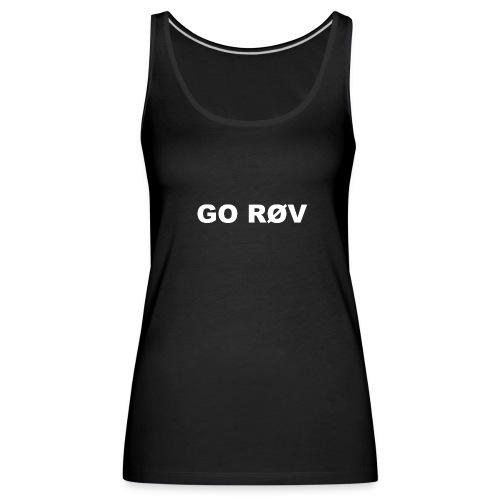 GO RØV - Dame Premium tanktop