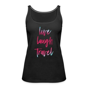 Live Laugh Travel - Frauen Premium Tank Top