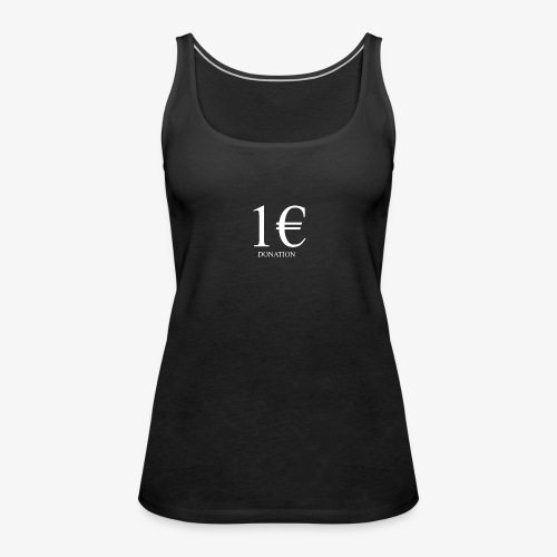 1€ Donation - Frauen Premium Tank Top
