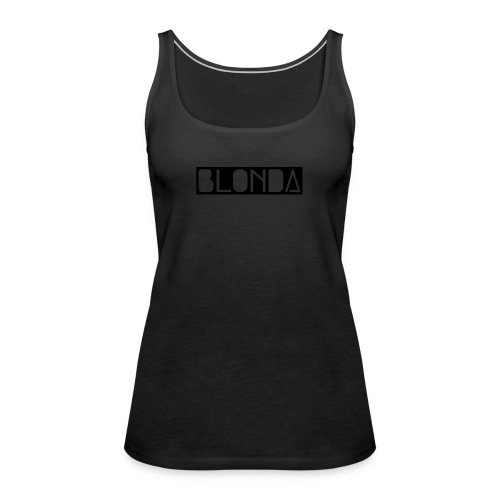 BLONDA - Frauen Premium Tank Top