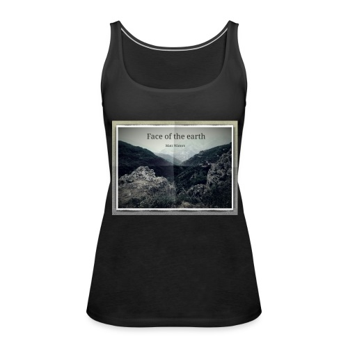 face of the earth - Vrouwen Premium tank top