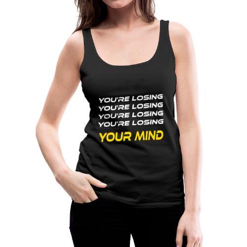 Your mind - Camiseta de tirantes premium mujer