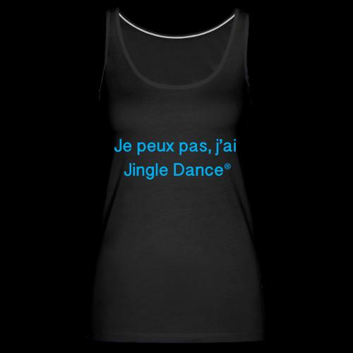 Je peux pas, j'ai Jingle Dance_débardeur bleu - Débardeur Premium Femme