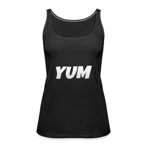 My 1st YUM Product hope you like. - Women's Premium Tank Top