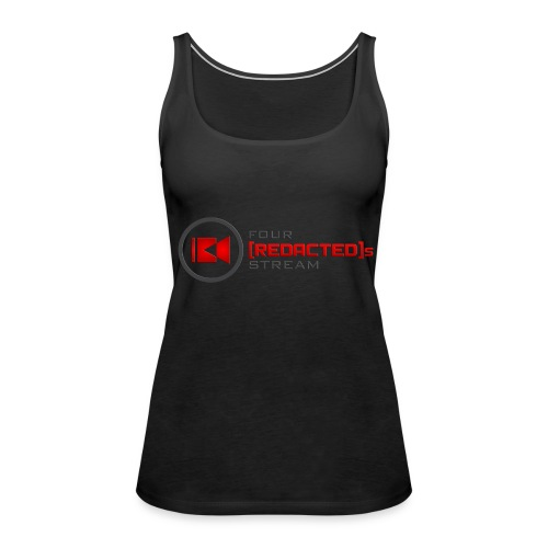 Four [REDACTED]s Stream Logo - Women's Premium Tank Top