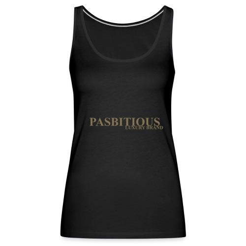 Pasbitious - Canotta premium da donna