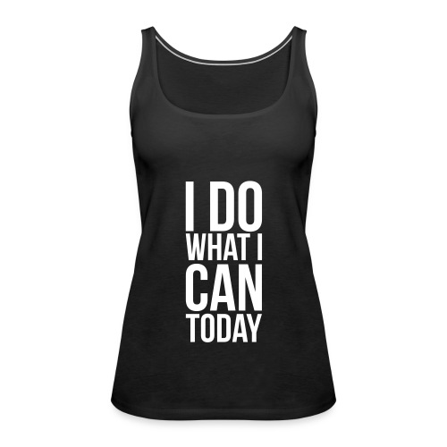 I do what I can - Vrouwen Premium tank top