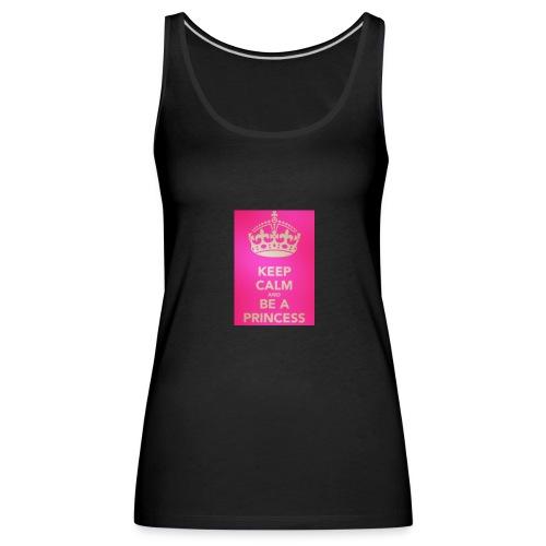 Keep calm and be a Princess - Frauen Premium Tank Top