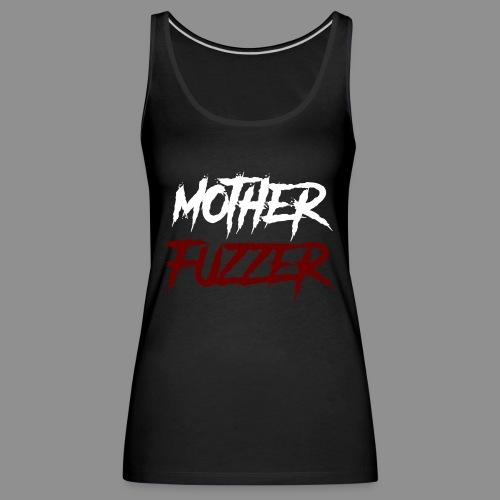 Motherfuzzer - Frauen Premium Tank Top