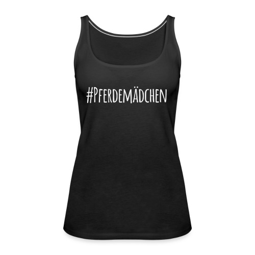 #Pferdemädchen - Frauen Premium Tank Top