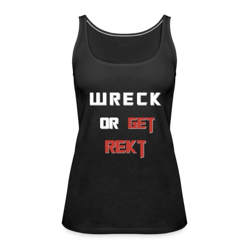 Wreck it - Frauen Premium Tank Top