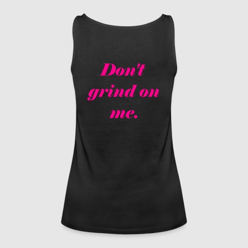 Don't grind on me., Pink - Premiumtanktopp dam