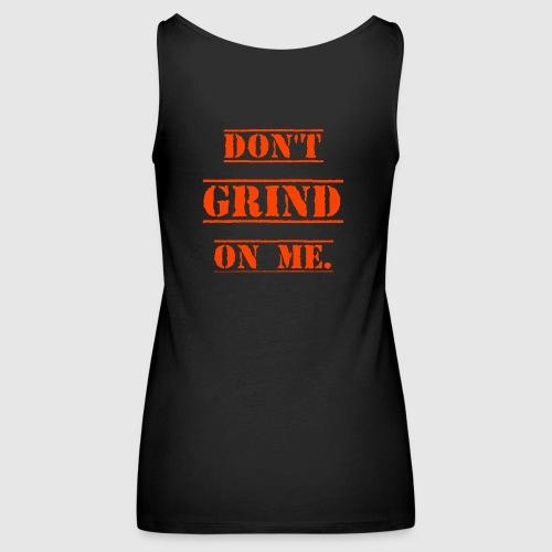 DON'T GRIND ON ME., Orange - Premiumtanktopp dam
