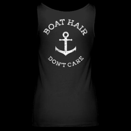Boat Hair Dont Care - Anker - Frauen Premium Tank Top