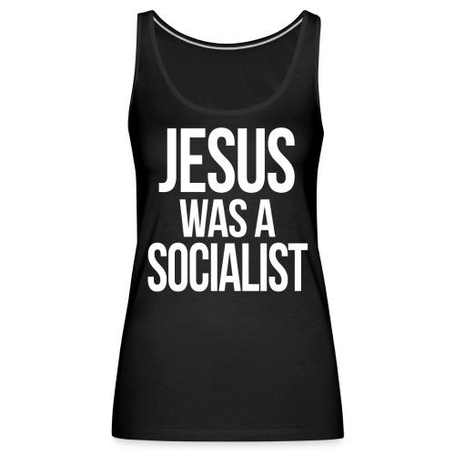 jesus was a socialist w png - Débardeur Premium Femme