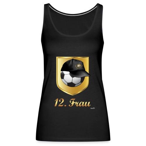 Fussball 12. Frau - Frauen Premium Tank Top