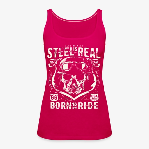 Have No Fear Is Real Born To Ride est 68 - Women's Premium Tank Top