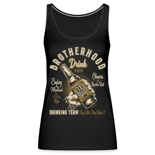 Hermandad y cerveza - Camiseta de tirantes premium mujer