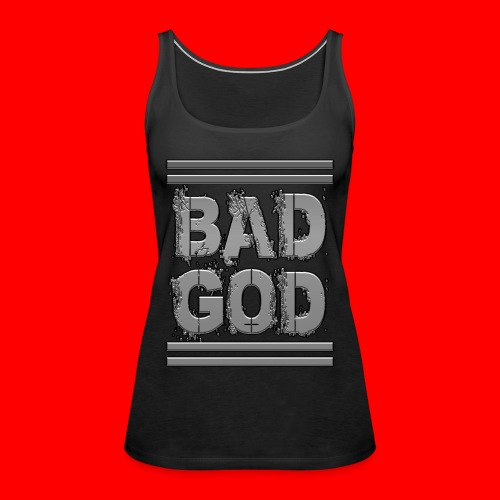 BadGod - Women's Premium Tank Top