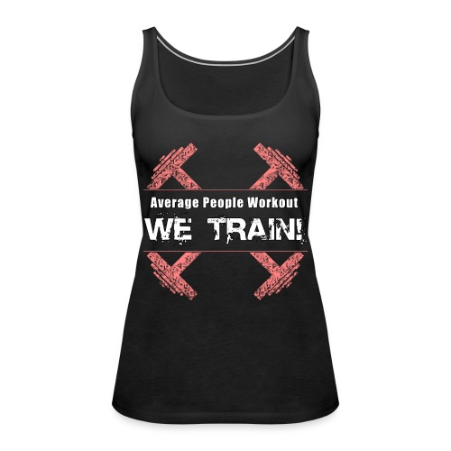 we train white - Women's Premium Tank Top
