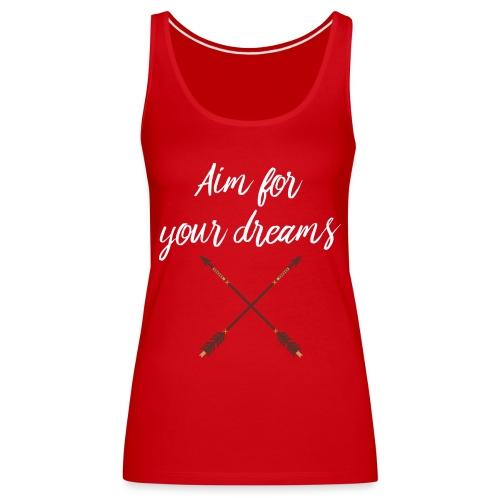 Aim for your Dreams white - Naisten premium hihaton toppi