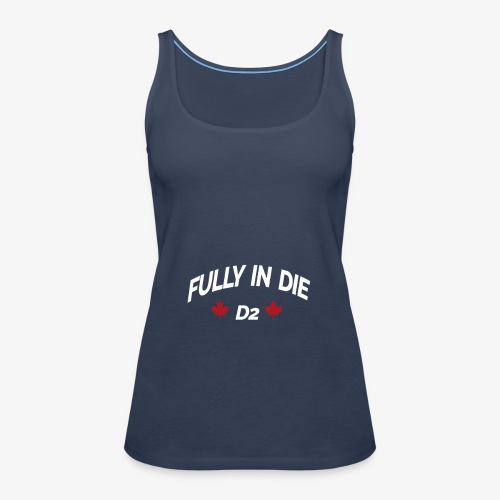 Fully In Die D2 'Quote By Mula B' - Vrouwen Premium tank top