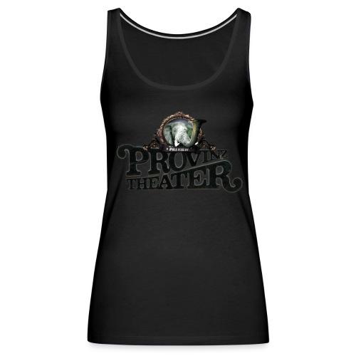 provinztheater - Frauen Premium Tank Top