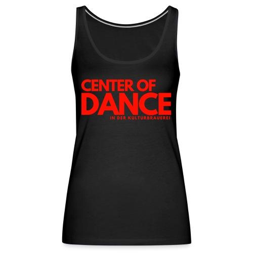 CENTER OF DANCE - Frauen Premium Tank Top