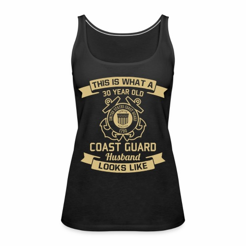 This Is What A 30 Year Old Coast Guard Husband - Frauen Premium Tank Top