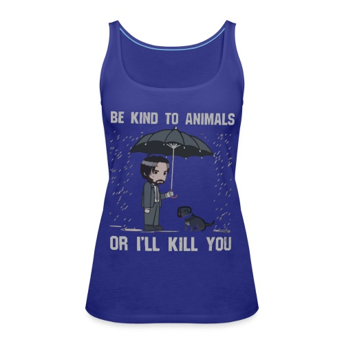 Be kind to animals or I'll kill you halloween - Women's Premium Tank Top