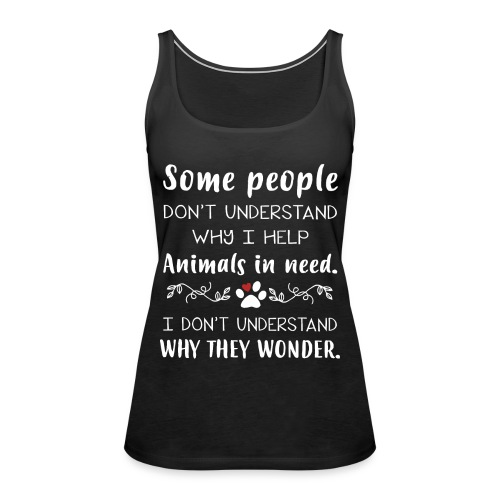 Some people don't understand - Women's Premium Tank Top
