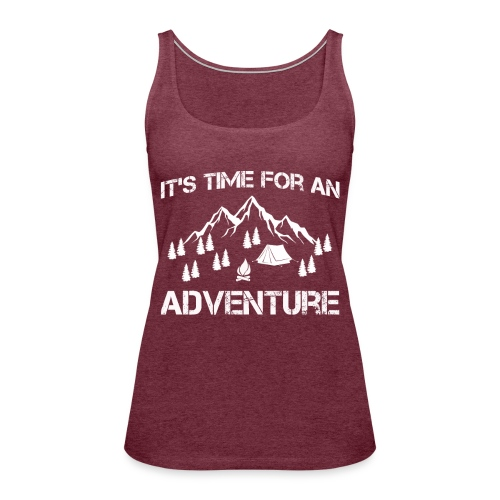 It's time for an adventure - Women's Premium Tank Top
