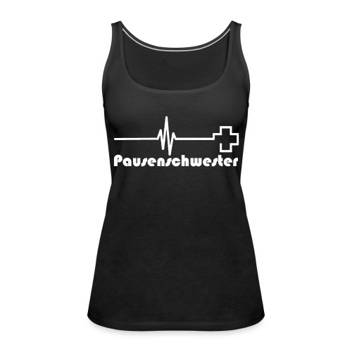Pausenschwester_white_Top - Frauen Premium Tank Top