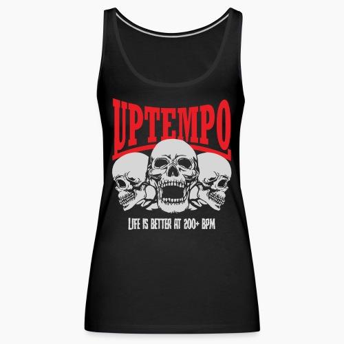 Uptempo - Life Is Better At 200+ BPM - Women's Premium Tank Top