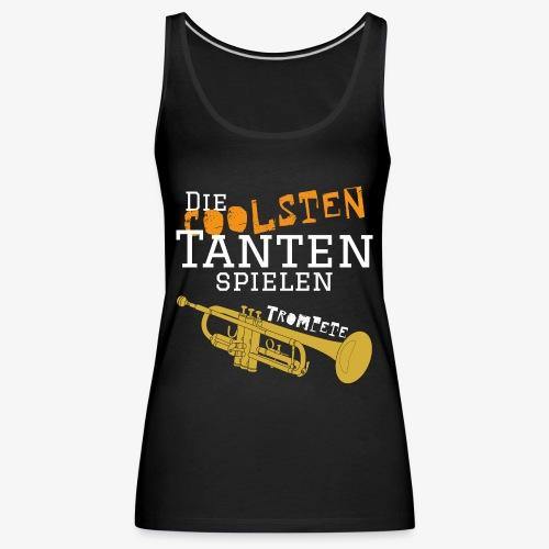Die coolsten_Tante_Trompe - Frauen Premium Tank Top