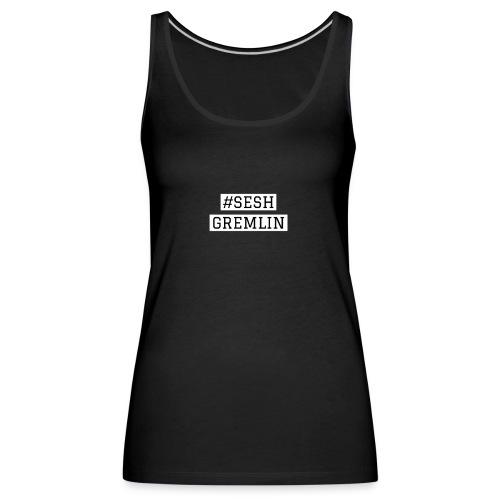#SESHGREMLIN - Women's Premium Tank Top