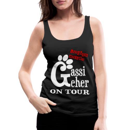 Gassigeher auf Tour - Langsam machen - Frauen Premium Tank Top