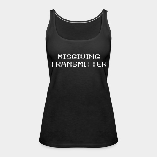 misgiving transmitter - Women's Premium Tank Top