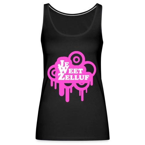 Je weet zelluf roze - Vrouwen Premium tank top