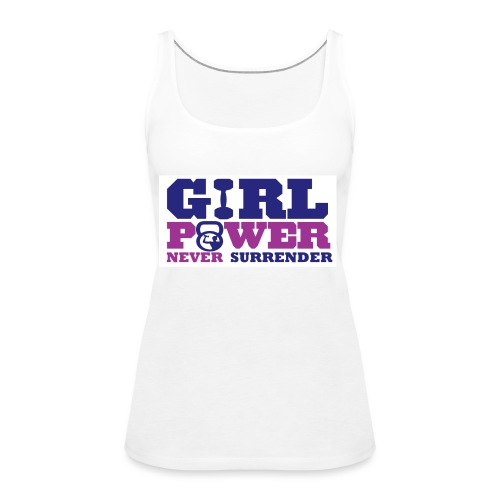 GIRL POWER NEVER surrender 01 - Camiseta de tirantes premium mujer