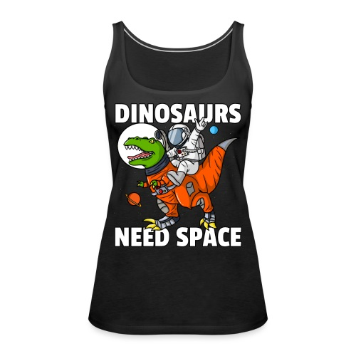 Dinosaurier Astronaut Weltall Spruch - Frauen Premium Tank Top