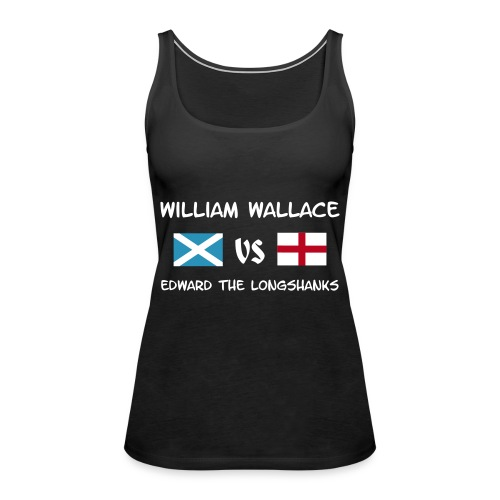 William vs Edward W - Frauen Premium Tank Top