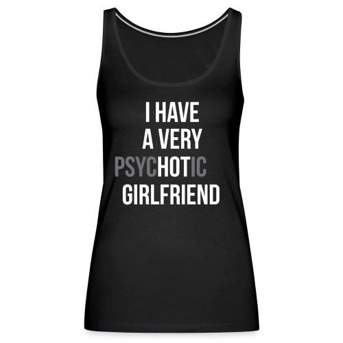 Ho una ragazza molto HOT - Canotta premium da donna