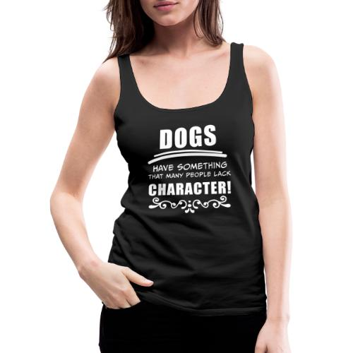 Lustige Sprüche, Geschenk zB Geburtstag, Hund Dog - Frauen Premium Tank Top