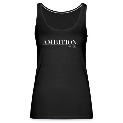 AMBITION - Débardeur Premium Femme