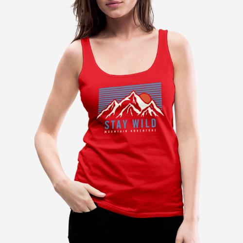 mountain stay wild - Frauen Premium Tank Top