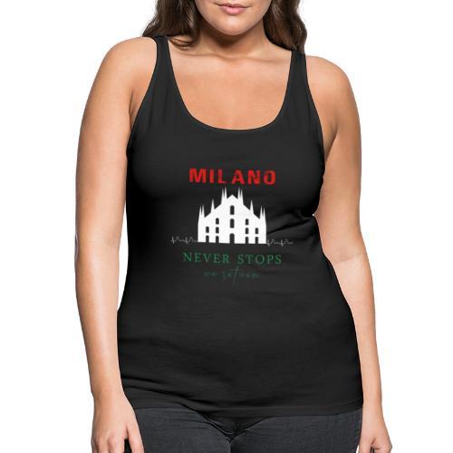 MILAN NEVER STOPS T-SHIRT - Women's Premium Tank Top