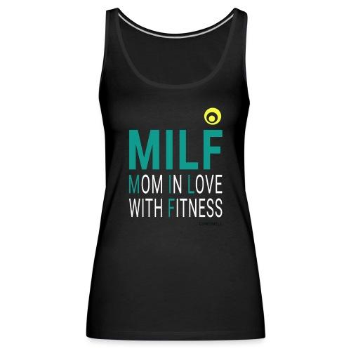 MILF Mom in love with fit - Canotta premium da donna