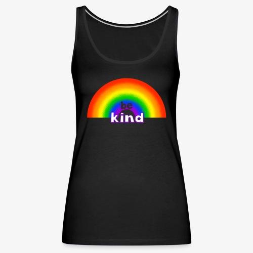 Be Kind Rainbow Regenbogen Farben - Frauen Premium Tank Top